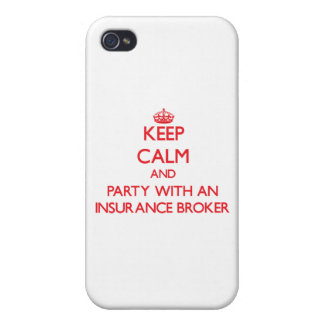 Keep Calm and Party With an Insurance Broker iPhone 4 Covers