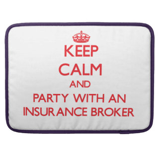 Keep Calm and Party With an Insurance Broker Sleeves For MacBook Pro