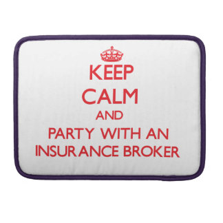 Keep Calm and Party With an Insurance Broker Sleeve For MacBooks