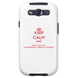 Keep Calm and Party With an Occupational Therapy A Samsung Galaxy S3 Case