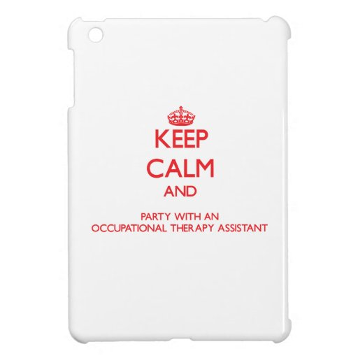 Keep Calm and Party With an Occupational Therapy A iPad Mini Cover