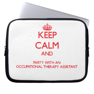 Keep Calm and Party With an Occupational Therapy A Laptop Sleeve