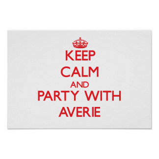 Keep Calm and Party with Averie Posters