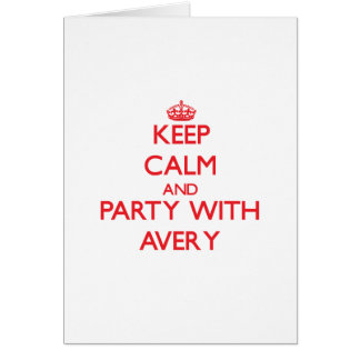 Keep calm and Party with Avery Greeting Card