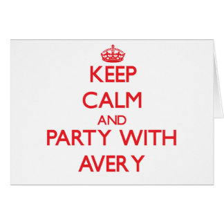 Keep calm and Party with Avery Card