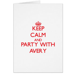 Keep calm and Party with Avery Cards