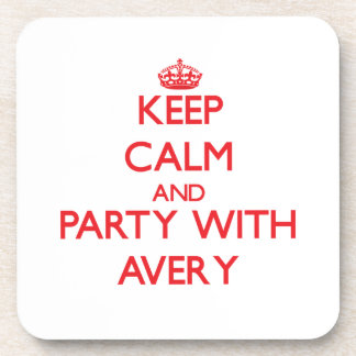 Keep calm and Party with Avery Drink Coaster