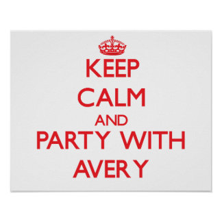 Keep calm and Party with Avery Print
