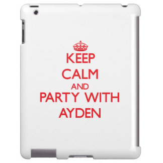 Keep calm and Party with Ayden