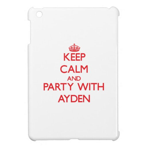 Keep calm and Party with Ayden iPad Mini Cases