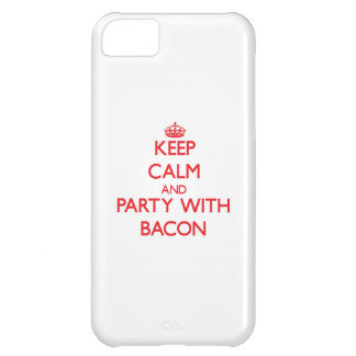 Keep calm and Party with Bacon iPhone 5C Cases