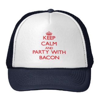 Keep calm and Party with Bacon Hats