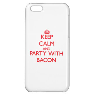Keep calm and Party with Bacon iPhone 5C Case