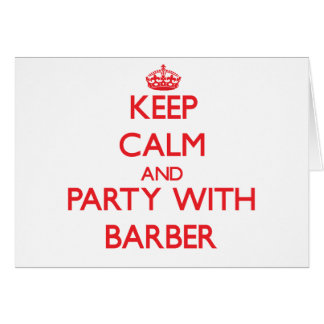 Keep calm and Party with Barber Cards