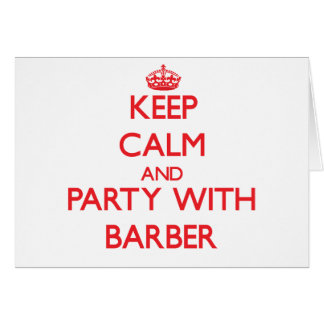 Keep calm and Party with Barber Greeting Card
