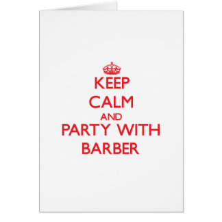 Keep calm and Party with Barber Greeting Cards