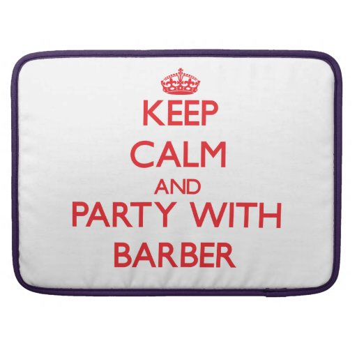 Keep calm and Party with Barber Sleeves For MacBook Pro