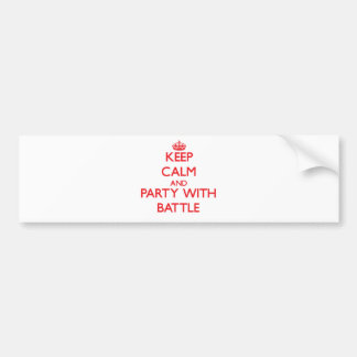 Keep calm and Party with Battle Bumper Stickers