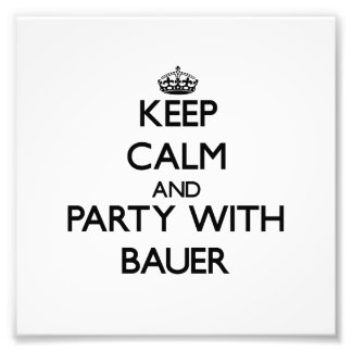 Keep calm and Party with Bauer Photograph