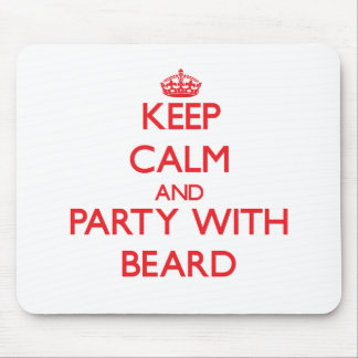 Keep calm and Party with Beard Mousepads