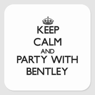 Keep calm and Party with Bentley Square Sticker