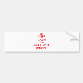 Keep calm and Party with Berger Bumper Stickers