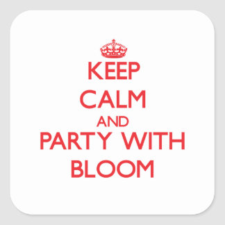 Keep calm and Party with Bloom Square Stickers
