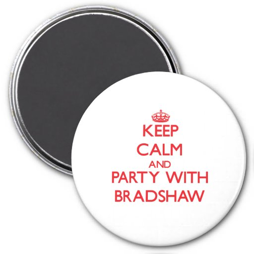 Keep calm and Party with Bradshaw Refrigerator Magnet