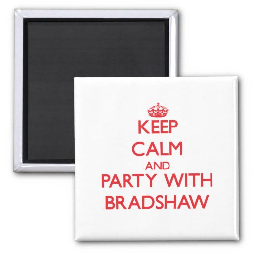 Keep calm and Party with Bradshaw Fridge Magnets