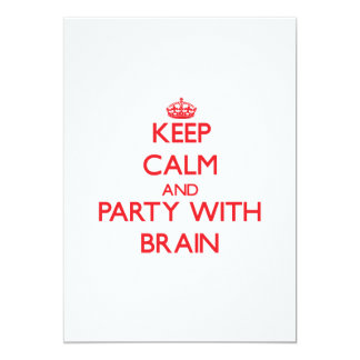 "Keep calm and Party with Brain 5"" X 7"" Invitation Card"