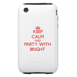 Keep calm and Party with Bright iPhone 3 Tough Covers