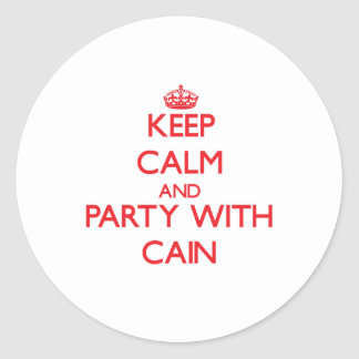 Keep calm and Party with Cain Sticker
