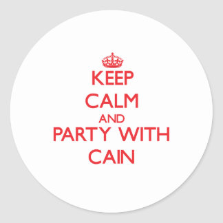 Keep calm and Party with Cain Stickers
