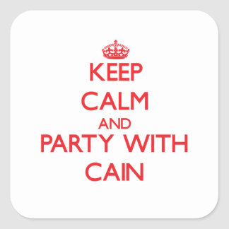 Keep calm and Party with Cain Square Sticker