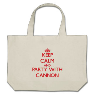 Keep calm and Party with Cannon Tote Bags