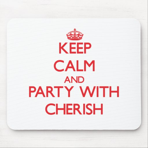 Keep Calm and Party with Cherish Mouse Pads