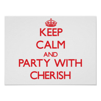 Keep Calm and Party with Cherish Posters