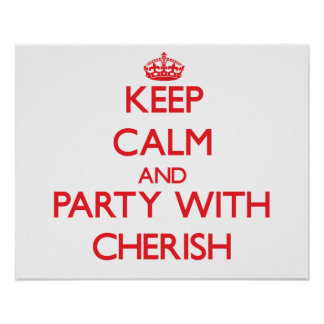 Keep Calm and Party with Cherish Print