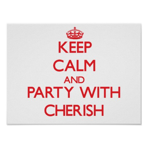 Keep Calm and Party with Cherish Poster