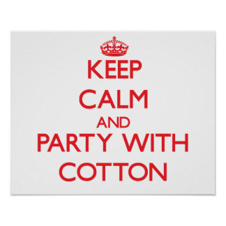 Keep calm and Party with Cotton Poster