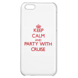 Keep calm and Party with Cruise iPhone 5C Cases