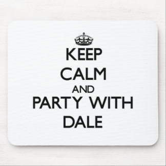 Keep calm and Party with Dale Mouse Pad