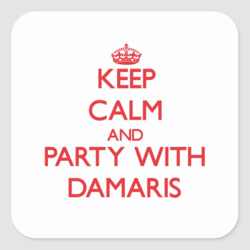 Keep Calm and Party with Damaris Stickers