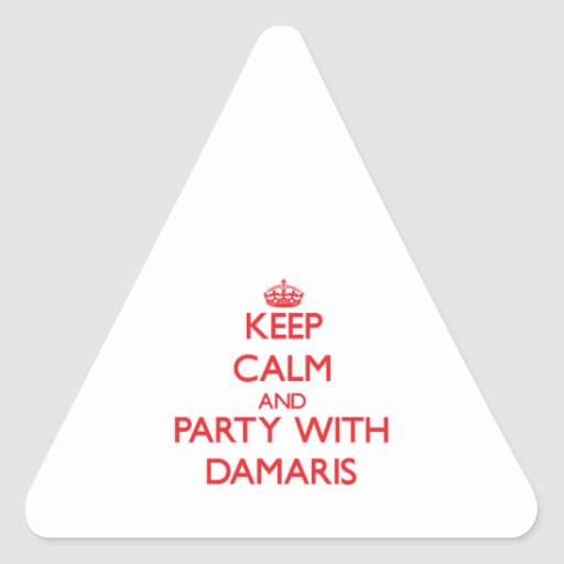 Keep Calm and Party with Damaris Triangle Sticker