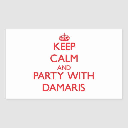 Keep Calm and Party with Damaris Rectangle Sticker