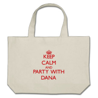 Keep Calm and Party with Dana Canvas Bag
