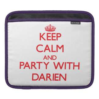 Keep calm and Party with Darien Sleeve For iPads