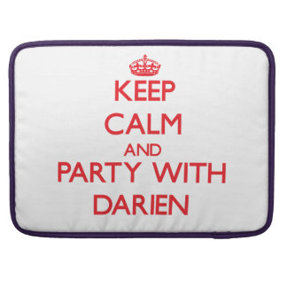 Keep calm and Party with Darien MacBook Pro Sleeve