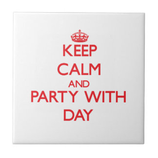 Keep calm and Party with Day Tile