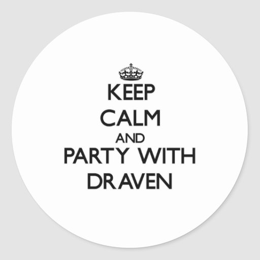 Keep Calm and Party with Draven Sticker